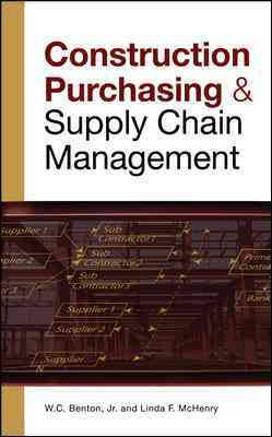 Construction Purchasing & Supply Chain Management By Benton, W. C., Jr./ McHenry, Linda F.