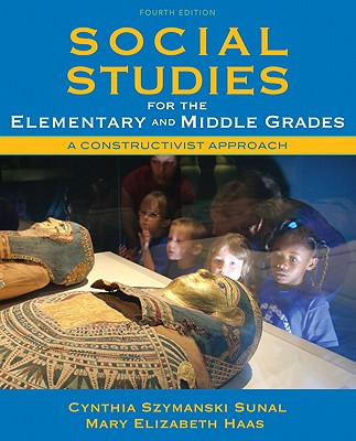 Social Studies for the Elementary and Middle Grades By Sunal, Cynthia Szymanski/ Haas, Mary Elizabeth